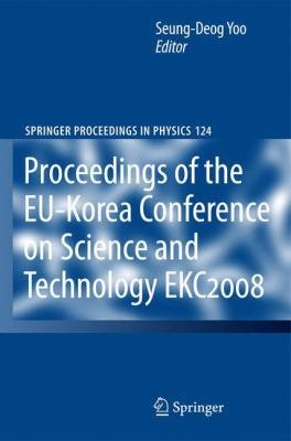 EKC2008 Proceedings of the EU Korea Conference on Science and Technology PDF