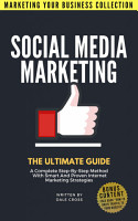 Social Media Marketing The Ultimate Guide  A Complete     PDF