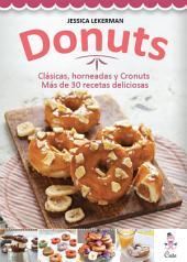 Donuts: Clásicas, horneadas y Cronuts. Más de 30 recetas deliciosas