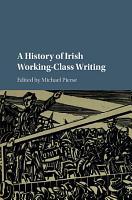 A History of Irish Working Class Writing PDF