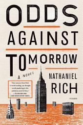 Odds Against Tomorrow: A Novel