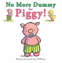 No More Dummy for Piggy  Book