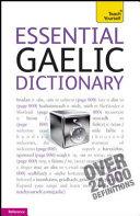 Essential Gaelic Dictionary: A Teach Yourself Guide