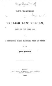 "Some Suggestions of English Law Reform made in the year 1830 by a distinguished foreign magistrate, jurist and writer of the Jewish persuasion. [Another edition of ""Concluding Pages of the late Monsieur Meyer's Work, entitled 'De la codification en général et de celle de l'Angleterre en particulier.' "" With an introduction by Charles Pinton Cooper.]"