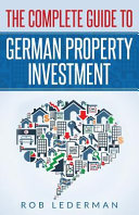 The Complete Guide to German Property Investment