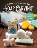 Complete Guide to Soap Carving PDF