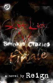 Shyt List 5: Smokin' Crazies The Finale (The Cartel Publications Presents)