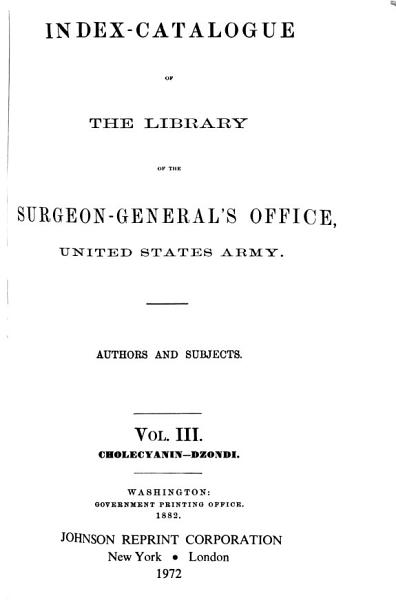 Download Index catalogue of the Library of the Surgeon General s Office  United States Army Book