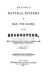 Natural History of Man, the Globe, and of Quadrupeds, with Additions from Cuvier, Lacépède, and Other Eminent Naturalists: Illustrated with 150 Engravings, Volume 2