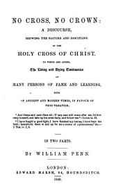 No cross, no crown: a discourse shewing the nature and discipline of the holy cross of Crhrist (etc.)