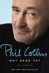 Not Dead Yet – The Memoir