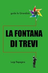 La Fontana di Trevi: Guida turistica digitale