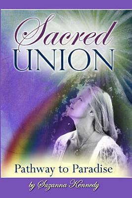 Sacred Union  A Journey to Joyful Living
