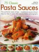 75 Classic Pasta Sauces