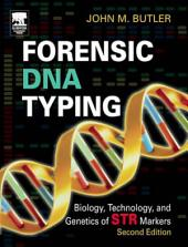 Forensic DNA Typing: Biology, Technology, and Genetics of STR Markers, Edition 2