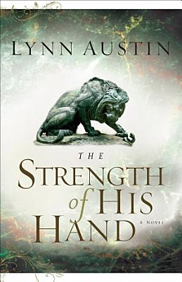 The Strength of His Hand  Chronicles of the Kings Book  3