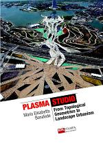 Plasma Works From Topological Geometries to Urban Landscaping