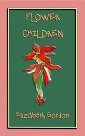 FLOWER CHILDREN: The Little Cousins of the Field and Garden