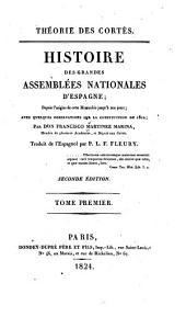 Théorie des Cortès: Histoire des grandes assemblées nationales d'Espagne; despuis l'origine de cette monarchie jusqu'à nos jours, avec quelques observations sur la Constitution de 1812, Volume1
