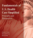 Fundamentals of US Health Care  Principles and Perspectives PDF