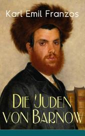 Die Juden von Barnow (Vollständige Ausgabe): Die Geschichten aus der Welt des osteuropäischen Judentums