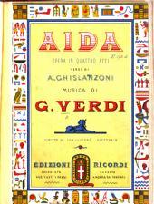 Aida. Opera in quattro atti. Versi di A. Ghislanzoni.Riduzione di Franco Faccio.[Vocal score.]