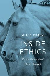 Inside Ethics: On the Demands of Moral Thought
