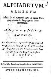 Alphabetum armenum iussu S. D. N. Gregorij 15. & sacrae Congregationis de propaganda fide impressum. ..