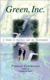Green, Inc: A Guide to Business and the Environment