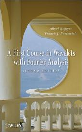A First Course in Wavelets with Fourier Analysis: Edition 2