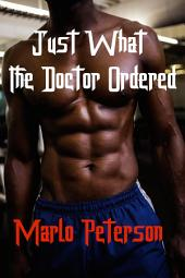 Just What The Doctor Ordered (Ebony Erotica/Interracial Erotica)