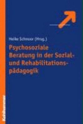 Psychosoziale Beratung in der Sozial  und Rehabilitationsp  dagogik PDF