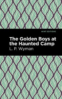 The Golden Boys at the Haunted Camp