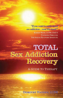 Total Sex Addiction Recovery   A Guide to Therapy PDF