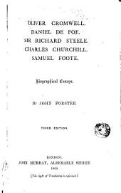 Oliver Cromwell, Daniel De Foe, Sir Richard Steele, Charles Churchill, Samuel Foote