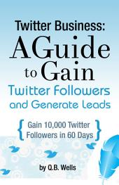 Twitter Business: Gain Followers and Explode Sales