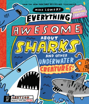 Everything Awesome About Sharks and Other Underwater Creatures