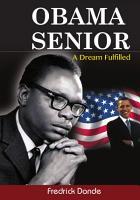 Obama Senior  A Dream Fulfilled PDF