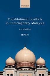Constitutional Conflicts in Contemporary Malaysia: Edition 2