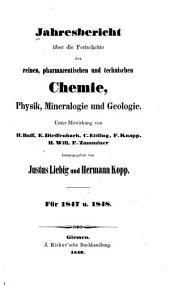 Jahresbericht über die Fortschritte der reinen, pharmaceutischen und technischen Chemie, Physik, Mineralogie und Geologie: Band 1
