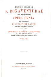 Doctoris Seraphici S. Bonaventurae S.R.E. Episcopi Cardinalis opera omnia ..: and Indices, Tome. 1-4 in 1 v, Volume 8