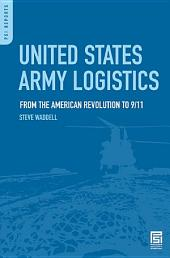 United States Army Logistics: From the American Revolution to 9/11