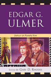 Edgar G. Ulmer: Detour on Poverty Row