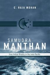 Samudra Manthan: Sino-Indian Rivalry in the Indo-Pacific