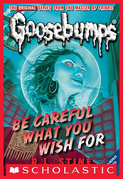 Download Be Careful What You Wish For  Classic Goosebumps  7  Book
