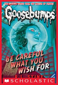 Be Careful What You Wish For  Classic Goosebumps  7  Book
