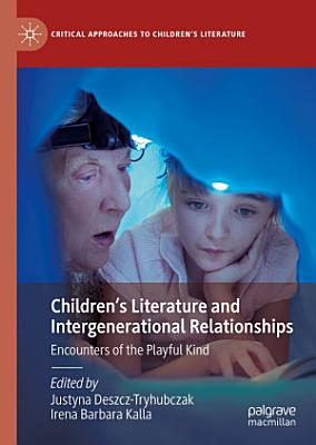 Children   s Literature and Intergenerational Relationships PDF