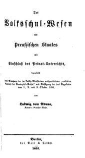 Das unterrichts-wesen des Preussischen staates: eine systematisch geordnete sammlung aller auf dasselbe bezug habenden gesetzlichen bestimmungen ...