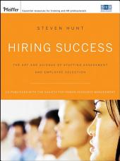 Hiring Success: The Art and Science of Staffing Assessment and Employee Selection, Edition 2