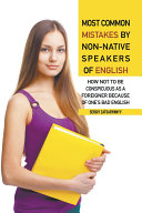 Most Common Mistakes by Non-Native Speakers of English